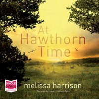 At Hawthorn Time - Melissa Harrison