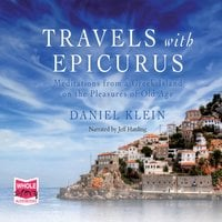 Travels with Epicurus - Daniel Klein