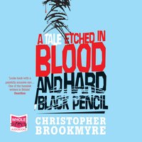 A Tale Etched in Blood and Hard Black Pencil - Chris Brookmyre