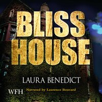 Bliss House - Laura Benedict
