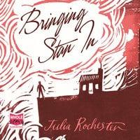 Bringing Stan In - Julia Rochester