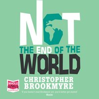 Not the End of the World - Chris Brookmyre