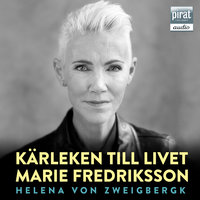 Kärleken till livet - Helena von Zweigbergk, Marie Fredriksson