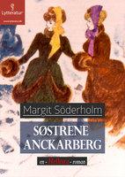 Søstrene Anckarberg - Margit Söderholm