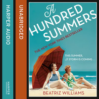 A Hundred Summers: The ultimate romantic escapist beach read - Beatriz Williams