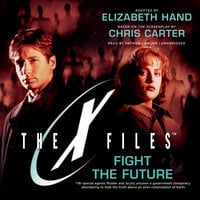 Fight the Future - Elizabeth Hand, Chris Carter