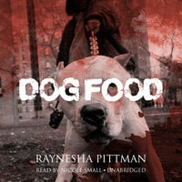 Dog Food - Raynesha Pittman