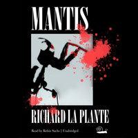 Mantis - Richard La Plante