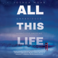 All This Life - Joshua Mohr