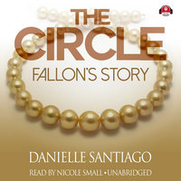 The Circle: Fallon's Story - Danielle Santiago