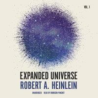 Expanded Universe, Vol. 1 - Robert A. Heinlein