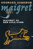 Maigret og den gule hund - George Simenon