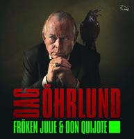 Fröken Julie och Don Quijote - Dag Öhrlund