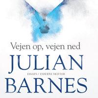 Vejen op, vejen ned - Julian Barnes
