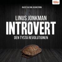 Introvert - den tysta revolutionen - Linus Jonkman