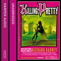 Killing Pretty - Richard Kadrey