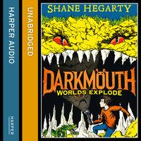 Worlds Explode - Shane Hegarty