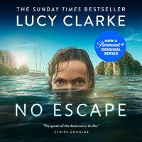 No Escape - Lucy Clarke