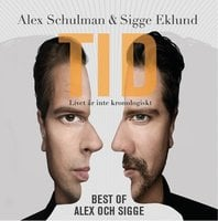 Tid - Best of Alex och Sigges podcast - Alex Schulman, Sigge Eklund