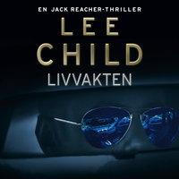 Livvakten - Lee Child