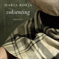 Voksenting - Maria Børja
