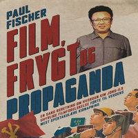 Film, frygt og propaganda - Paul Fischer