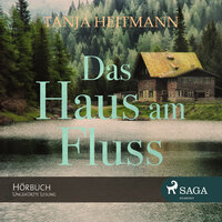 Das Haus am Fluss - Tanja Heitmann