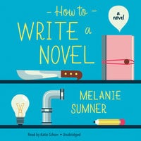 How to Write a Novel - Melanie Sumner