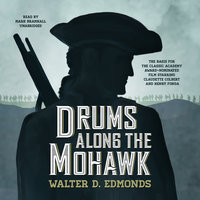 Drums along the Mohawk - Walter D. Edmonds