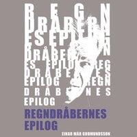 Regndråbernes epilog - Einar Már Guðmundsson