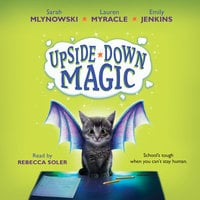 UpsideDown Magic - Sarah Mlynowski, Lauren Myracle, Emily Jenkins
