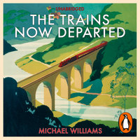 The Trains Now Departed - Michael Williams