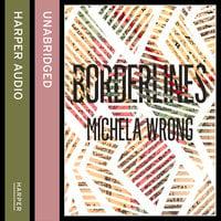 Borderlines - Michela Wrong
