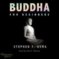 Buddha for Beginners - Stephen T. Asma