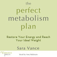 The Perfect Metabolism Plan - Sara Vance