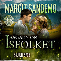 Isfolket 38 - Skjulte spor - Margit Sandemo