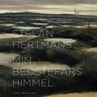 Min bedstefars himmel - Stefan Hertmans