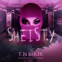 Sheisty - T.N. Baker