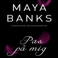 Pas på mig - Maya Banks