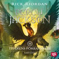 Percy Jackson: Titanens förbannelse - Rick Riordan