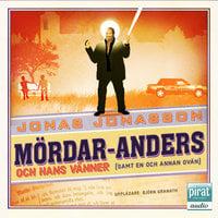 Mördar-Anders och hans vänner (samt en och annan ovän) - Jonas Jonasson