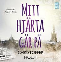 Mitt hjärta går på - Christoffer Holst