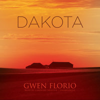 Dakota - Gwen Florio