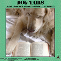 Dog Tails - Jack London, David Thorn, Albert Payson Terhune