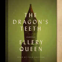 The Dragon's Teeth - Ellery Queen