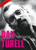 Dan Turèll - hele historien - Asger Schnack,Lars Movin,Steen Møller Rasmussen
