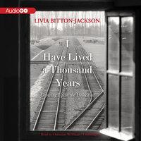 I Have Lived a Thousand Years - Livia Bitton-Jackson