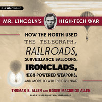 Mr. Lincoln's High-Tech War - Roger MacBride Allen, Thomas B. Allen