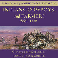 Indians, Cowboys, and Farmers and the Battle for the Great Plains - James Lincoln Collier,Christopher Collier