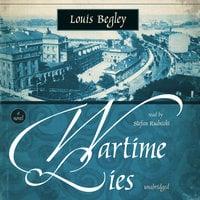 Wartime Lies - Louis Begley